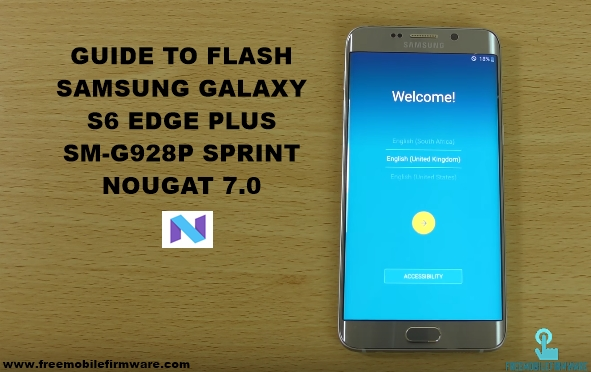 Guide To Flash Samsung Galaxy S6 Edge Plus Sprint G928P Nougat 7.0 Odin Method Tested Firmware