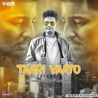 Taari Vaato Gujarati (Darshan Raval) Dj Hari Surat FT Jasmini Remix