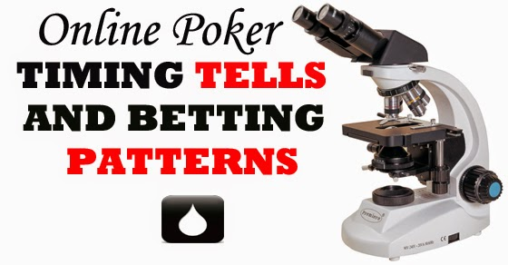 Online poker timing tells and betting patterns