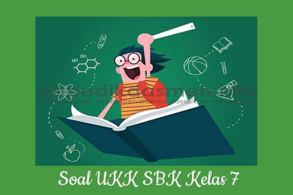 Soal UKK PAT SBK Kelas 7 SMP MTs Tahun 2019