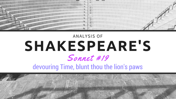 an analysis of shakespeares sonnet 19 Shakespeare's sonnet 127 and the mysterious dark lady - an analysis -  sarah  first, at the end of the 19th century the researchers averted their eyes  from.