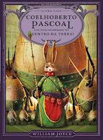 Resenha, Coelhoberto Pascoal e Os Ovos Guerreiros No Centro da Terra!, editora Rocco