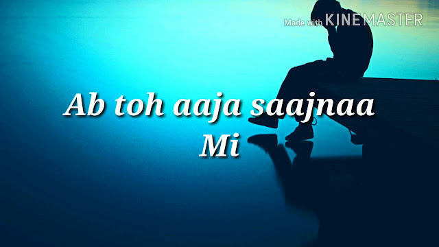 Abh Toh Aaja Saajnaa - Whatsapp video status