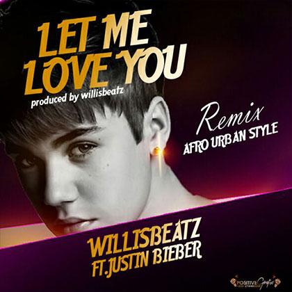 WillisBeatz__Let Me Love You Feat. Justin Bieber(Produced By Willis Beatz)