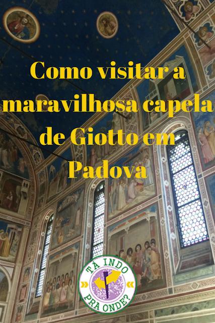 Como visitar a Cappelle degle Scrovegni, a famosa capela pintada por Giotto em Padova