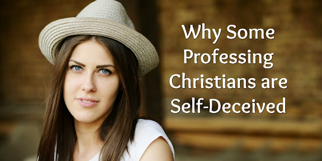 Why Some Christians are Self-Deceived