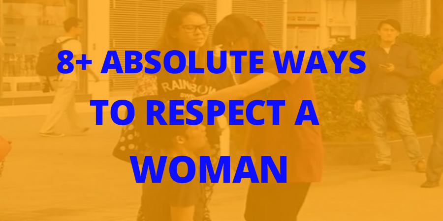 8+ Absolute Ways To Respect A Woman
