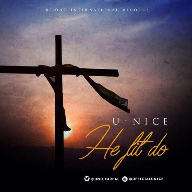 Music: He Fit Do - U-nice