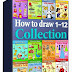 How to Draw 1 - 12 | Collection