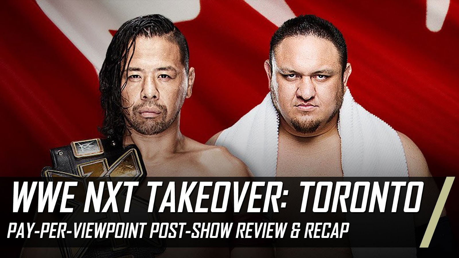 WWE NXT TakeOver Toronto 2016 Recap and Review Podcast
