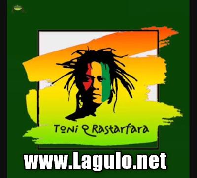 Lagu Toni Q Rastafara