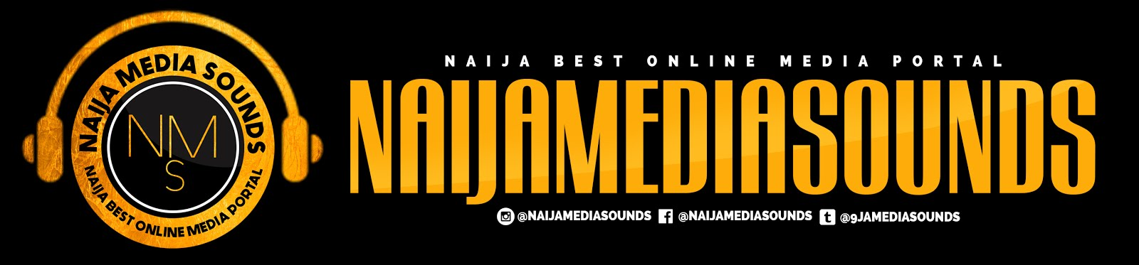 Naijamediasounds | Naija Best Online Media Portal