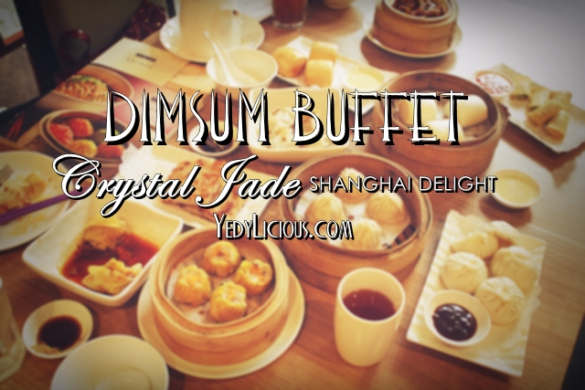 Dim Sum Buffet at Crystal Jade Greenhills, Unlimited Dim Sum at Crystal Jade, Crystal Jade Dimsum All You Can