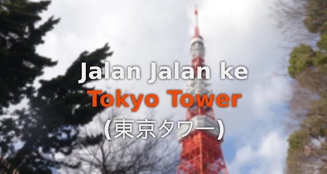 Jalan Jalan ke Tokyo Tower