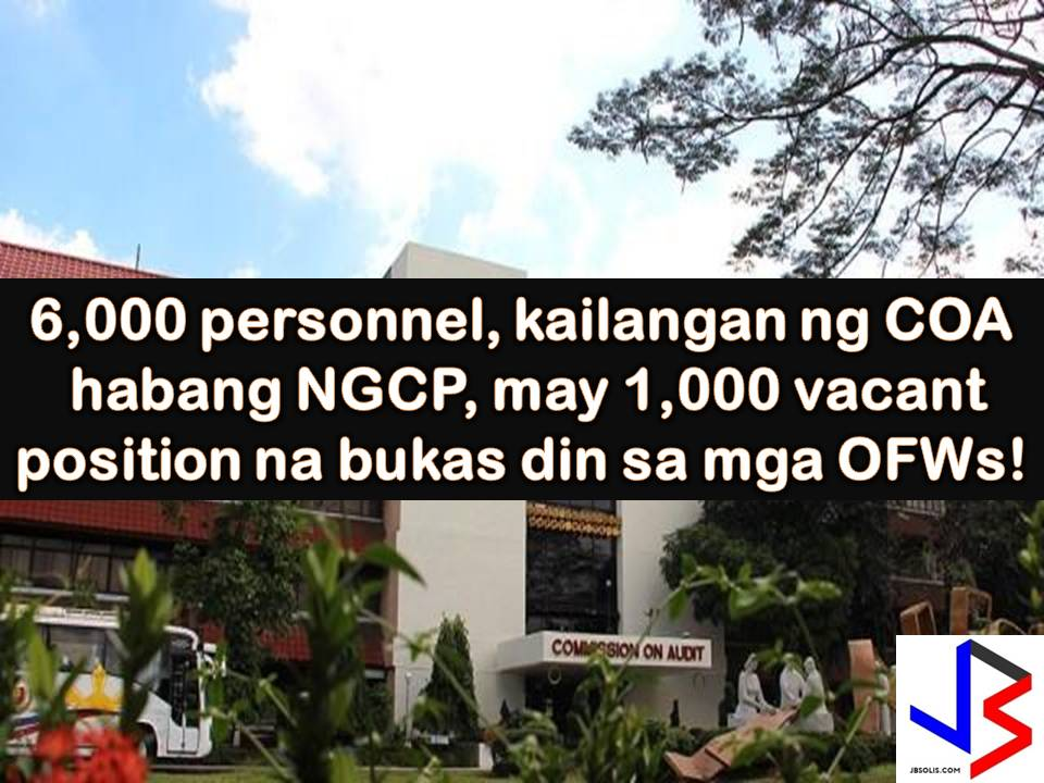 The Commission on Audit (COA) is in need of at least 6,000 employees to fill up unfilled or vacant position.  COA Chairman Michael Aguinaldo said vacancies need to be filled in so that the agency can effectively perform its mandate to audit trillions on pesos being spent by government agencies.  He said, that on the year 2000, there were close to 11, 000 filled position in COA, but over the next 10 years hiring employees has reduced.