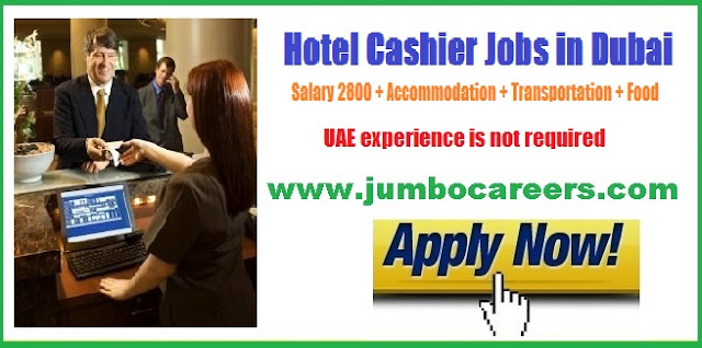 Hotel Cashier Job in Dubai with Free Food, Accommodation and