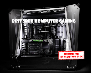 Best Spek Komputer Gaming mei2016