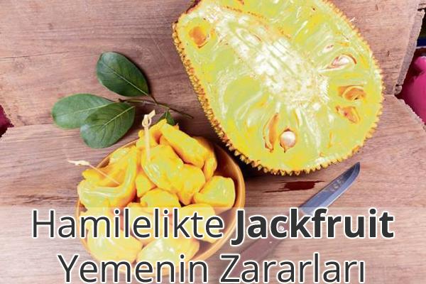 Hamilelikte Jackfruit Zararları