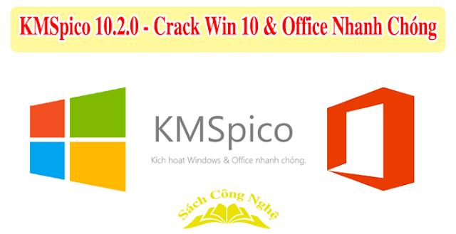 Download KMSpico 10.2.0 – Phần mềm Crack Win 10 và Active Win 10 Miễn Phí