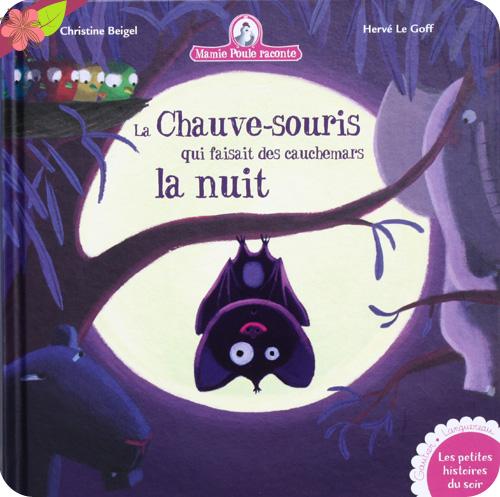 La chauve-souris qui faisait des cauchemars la nuit - Mamie Poule raconte