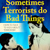 Sometimes Terrorists do Bad Things: How to Talk to Kids About Terrorism By Richard Wallace Klomp