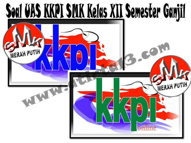 Soal UAS KKPI SMK Kelas XII Semester Ganjil