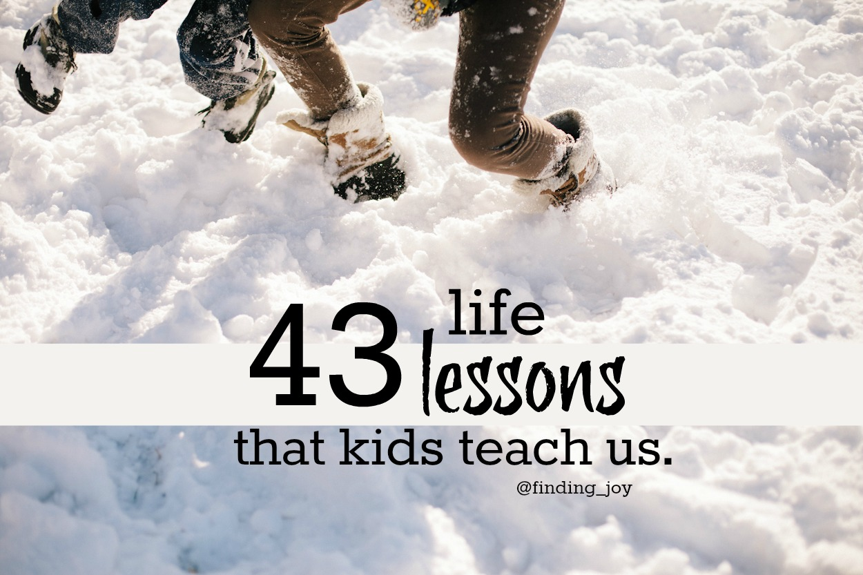 43 Life Lessons That Kids Teach Us ~via @finding_joy   Ted Rubin,  Professional Keynote Speaker, #RonR