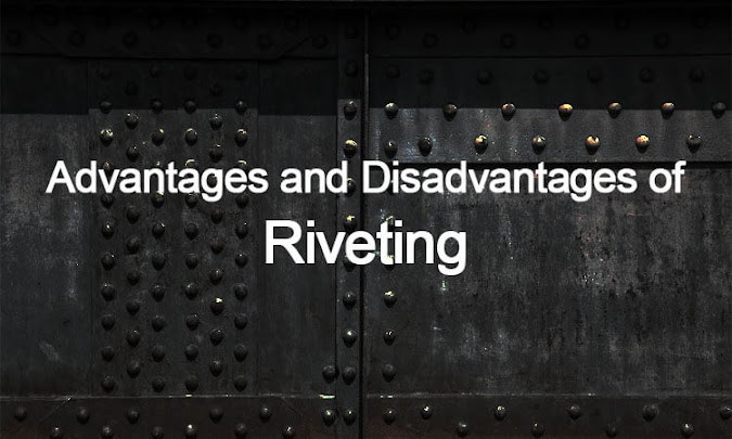 Advantages and Disadvantages of Riveting