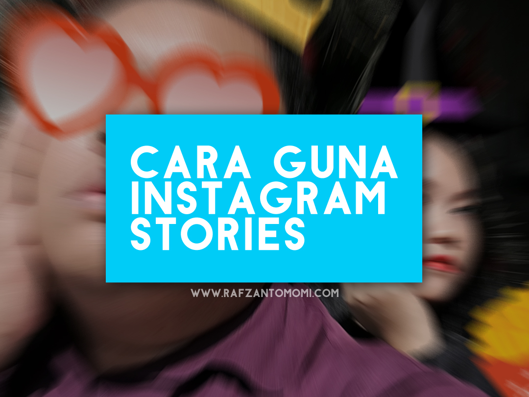 Cara Guna Instagram Stories