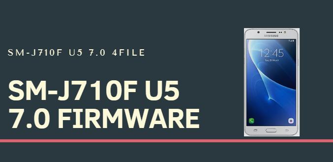 SM-J710F U5 7.0 Repair Firmware 4File By GsmPagla