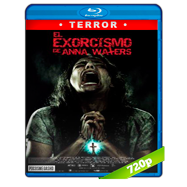El exorcismo de Anna Waters (2016) BRRip 720p Audio Ingles 5.1 Subtitulada