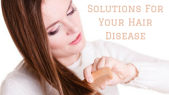 Solutions For Your Hair Disease