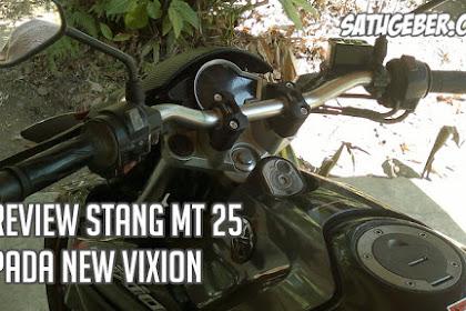 Review Pemakaian Stang MT 25 pada New Vixion