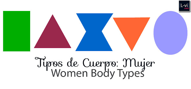 Tipos de Cuerpo: Mujer / Women Body Types.  L-vi.com by LuceBuona