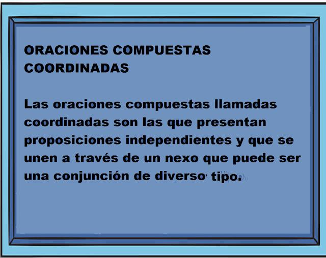 EJEMPLOS DE ORACIONES COMPUESTAS COORDINADAS