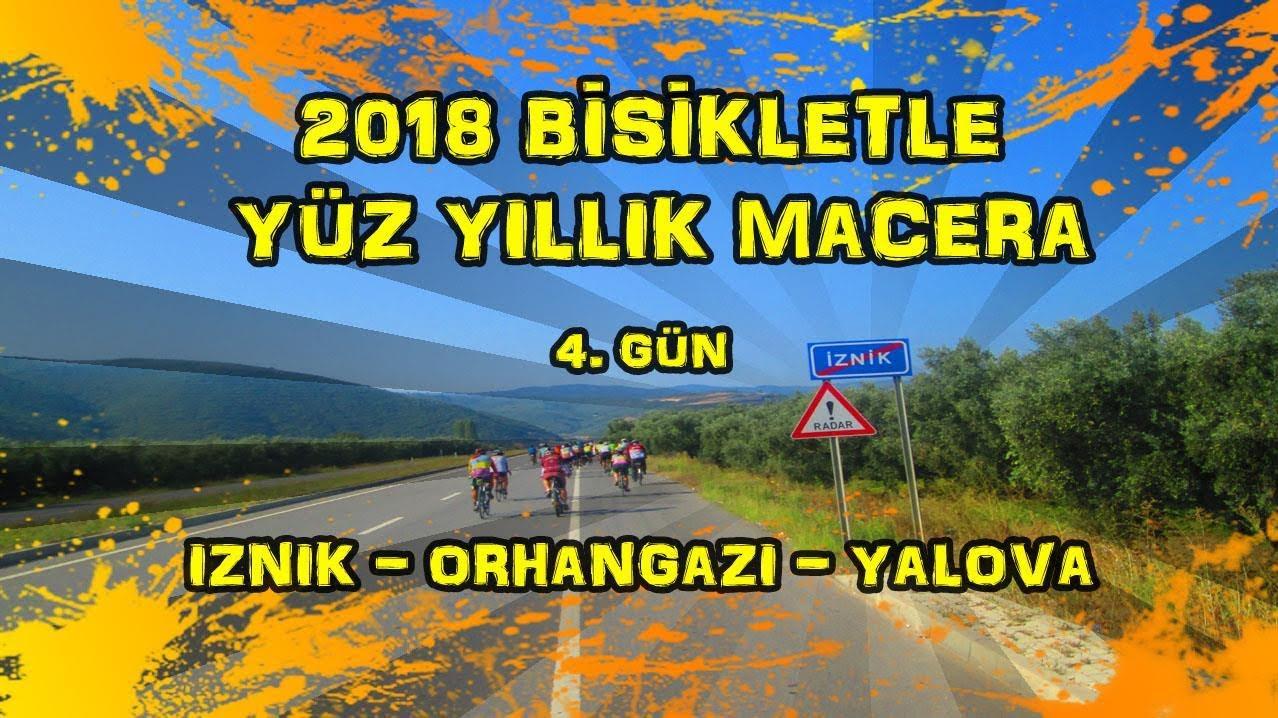 2018/09/09 Bisikletle Yüz Yıllık Macera - İznik - Orhangazi - Yalova (4.Gün)