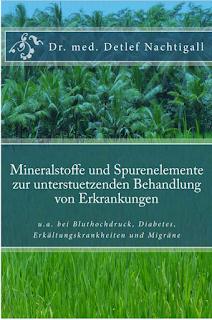 https://www.amazon.de/Mineralstoffe-Spurenelemente-unterstuetzenden-Behandlung-Erkrankungen/dp/1512235180/ref=sr_1_1?s=books&ie=UTF8&qid=1484601820&sr=1-1&keywords=detlef+nachtigall