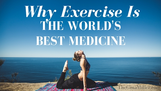 a8efe84613f Exercise...The World s Best Medicine