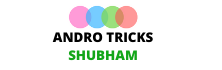 Andro Tricks By Shubham