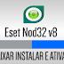 Baixar Instalar e Ativar ESET NOD32 v8