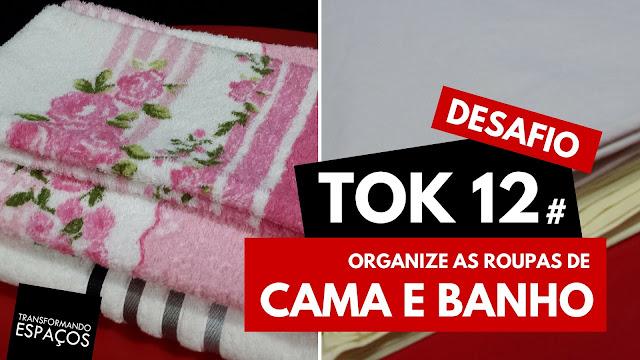 Organize as roupas de cama e banho! - Tok 12 | Desafio 52 toks de organização e decor