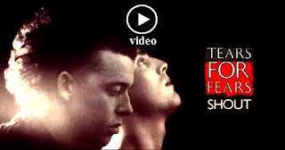 Tears for Fears - Shout - Original Music Video