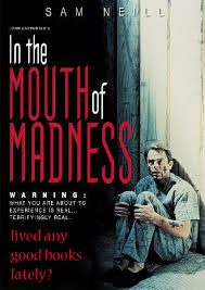In the Mouth of Madness (1995) Directed by John Carpenter story by HP Lovecraft