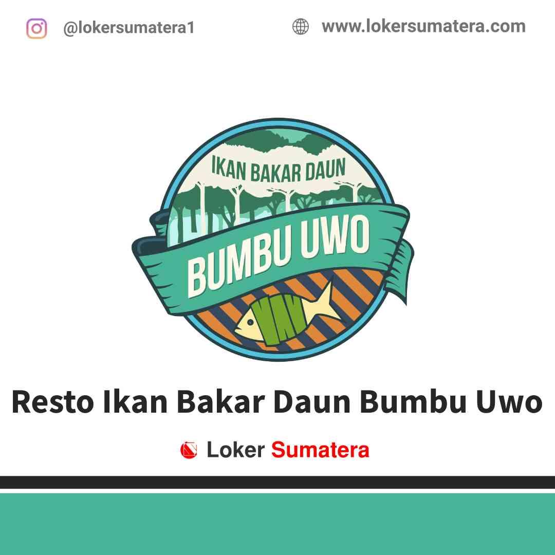 Lowongan Kerja Pekanbaru, Resto Ikan Bakar Daun Bumbu Uwo Juni 2021