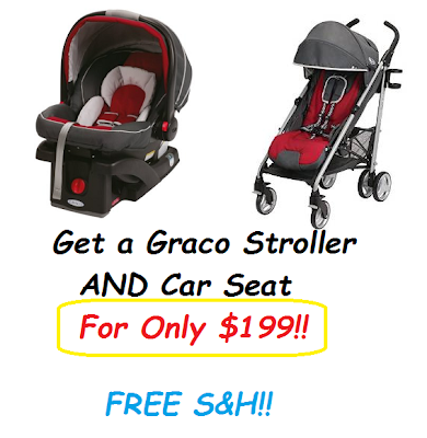 Get a Graco Stroller AND Car Seat for $199 SHIPPED!!