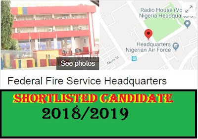 Federal Fire Service Recruitment Gist. 2018/19 Cleared List See Portal For More.
