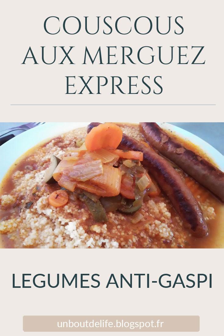 Coucous aux merguez express aux légumes, Cuisine anti-gaspi - Un Bout de Life le blog