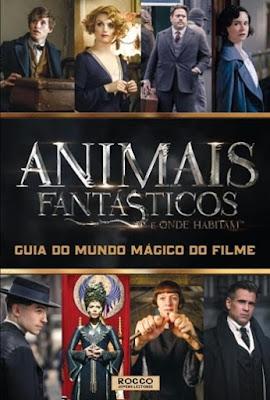 ANIMAIS FANTÁSTICOS E ONDE HABITAM - Guia do Mundo Mágico do Filme
