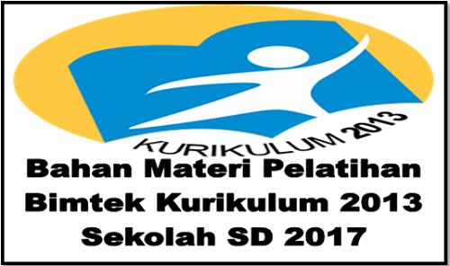 Bahan Materi Pelatihan Bimtek Kurikulum 2013 Sekolah SD 2017