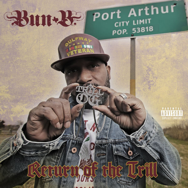 Album: Bun B 'Return Of The Trill'